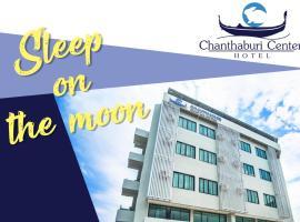 Chanthaburi Center, Chanthaburi