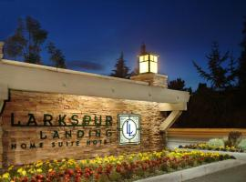 Larkspur Landing Sunnyvale-An All-Suite Hotel