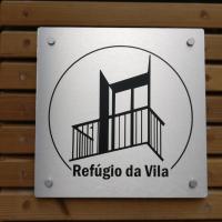 Refúgio da Vila - Refuge of the Village